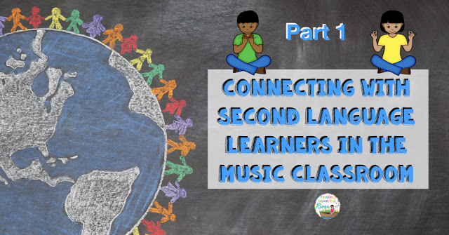 Connecting with Second Language Learners in the Music Classroom Part 1