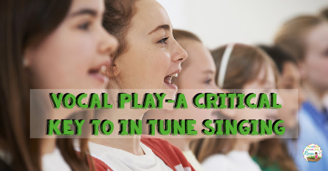 Vocal Play- a Critical Key to In Tune Singing