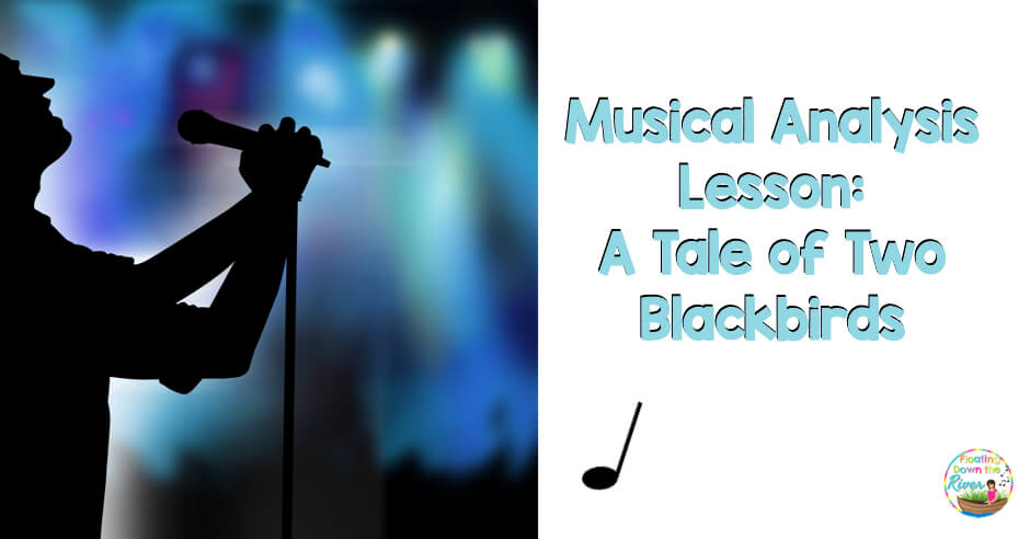 Musical Analysis Listening Lesson: A Tale of Two Blackbirds